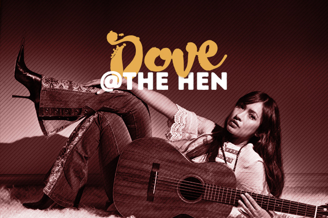 Local Artist Dove <br> Playing at The Hen