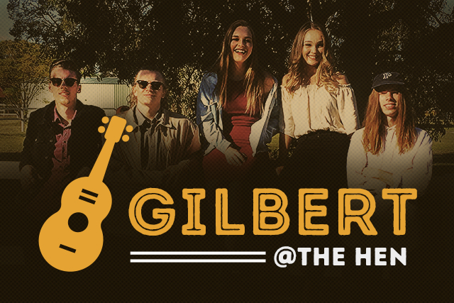 Gilbert <br> Playing at The Hen