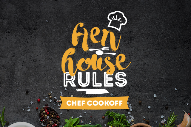 My Hen House Rules <br> WEEK ONE: Chef Shanea