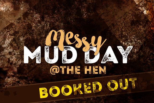 Messy Mud Day <br> at The Hen