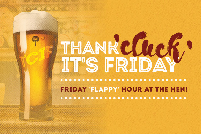 Friday 'FLAPPY' Hour <br> At The Hen!