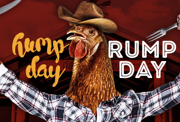 Hump Day Rump Day <br> Every Wednesday at The Hen