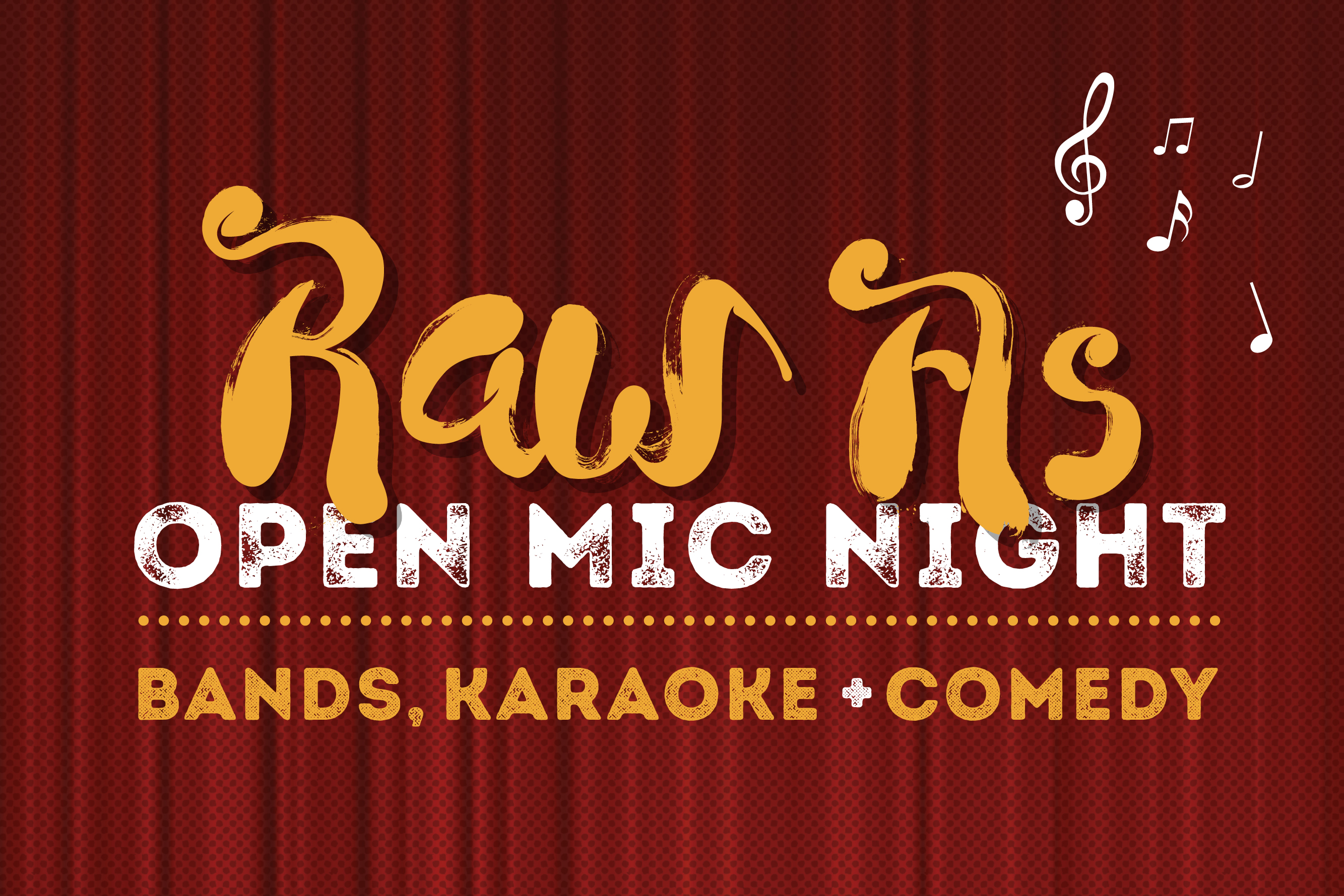 Raw As Open Mic Night<br>Bands, Karaoke & Comedy