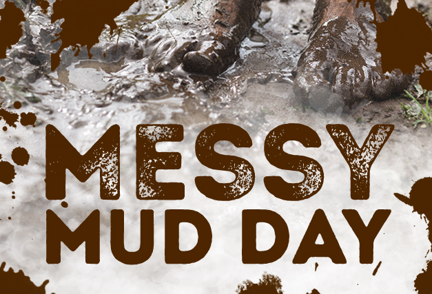 Messy Mud Day at<br>The Hen (1pm - 3pm)