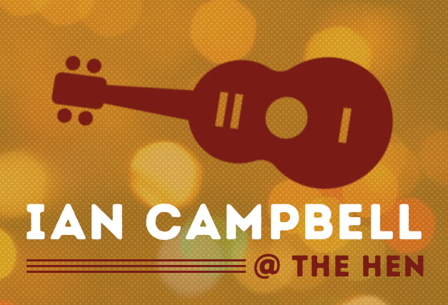 Ian Campbell <br> Playing at The Hen