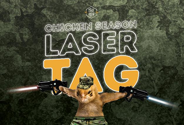 Chicken Season Laser Tag<br>at The Hen!