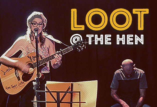 Loot<br> Playing at The Hen