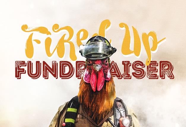 Fired-Up Fundraiser <br> at The Hen