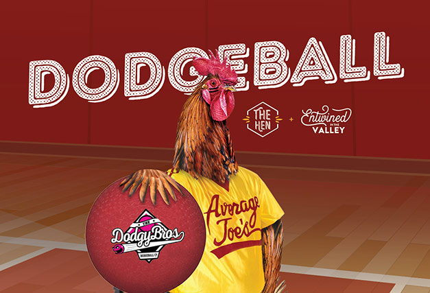 Entwined in the Valley<br> Dodgeball at The Hen