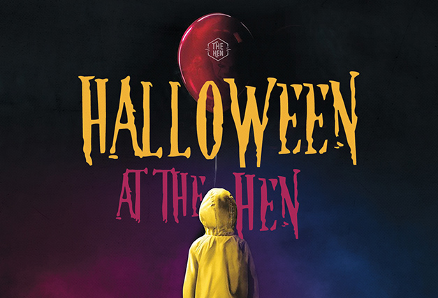 Halloween at The Hen<br/> (BOOKED OUT)
